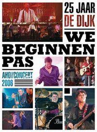 Cover De Dijk - We beginnen pas - 25 Jaar De Dijk - Ahoyconcert 2006 [DVD]